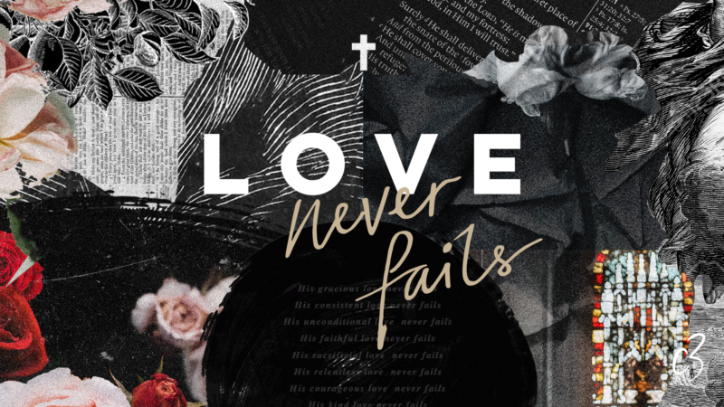 Graphic design screen for C3 Church Easter 2018 services Love Never Failis